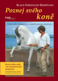 Poznej svého koně - Od prvního setkání až k celoživotnímu přátelství