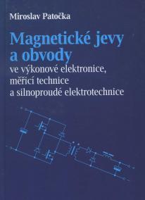 Magnetické jevy a obvody ve výkonové elektronice, měřicí technice a silnoproudé elektrotechnice
