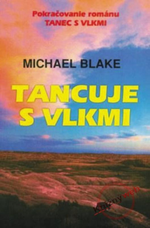 Kniha: Tancuje s vlkmi - Blake Michael