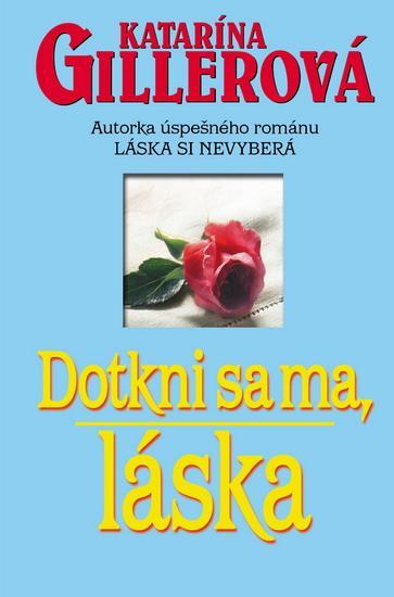Kniha: Dotkni sa ma láska - Gillerová Katarína