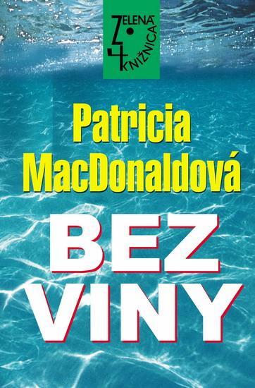 Kniha: Bez viny - MacDonaldová Patricia