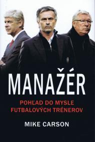 Manažér - pohľad do mysle futbalových trénerov