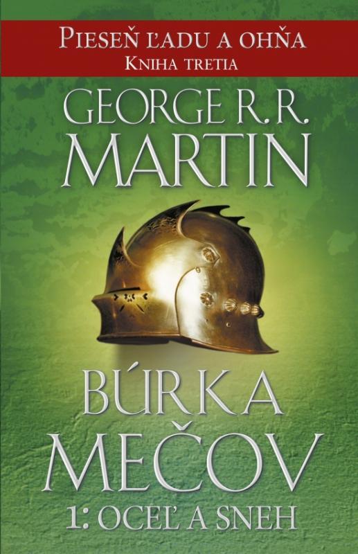 Kniha: Búrka mečov 1: Oceľ a sneh - Pieseň ľadu a ohňa kn.3 - Martin George R. R.