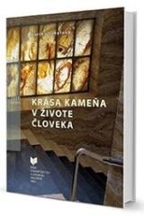 Kniha: Krása kameňa v živote človeka - Darina Čabalová