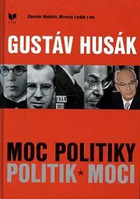 Gustáv Husák - Moc politiky - Politik moci