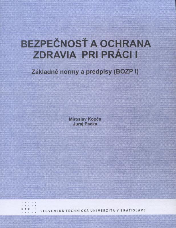 Kniha: Bezpečnosť a ochrana zdravia pri práci I - Miroslav Kopča