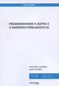 Programovanie v jazyku C v riešených príkladoch 1