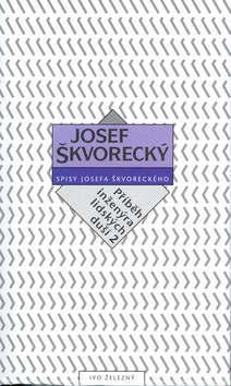 Kniha: Příběh inženýra lidsk.duší  2. - Josef Škvorecký