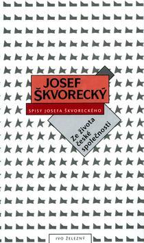 Kniha: Ze života české společnosti - Josef Škvorecký