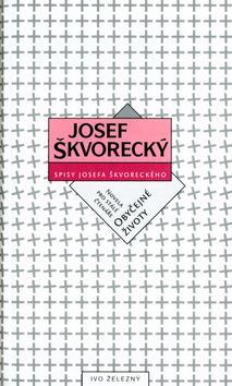Kniha: Obyčejné životy - Josef Škvorecký