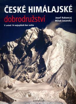 Kniha: České himálajské dobrodružství - Rakoncaj Josef
