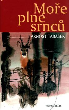 Kniha: Moře plné srnců - Tabášek Arnošt