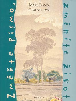 Kniha: Změňte písmo, změníte život - Gladsonová Mary Dawn