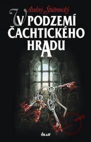 V podzemí Čachtického hradu (1) - 2.vydání
