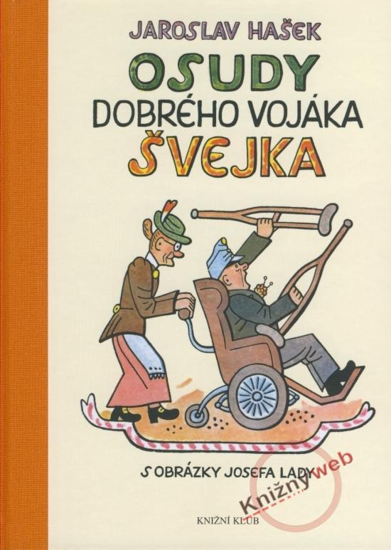 Kniha: Osudy dobrého vojáka Švejka za světové války s obrázky Josefa Lady (díl I-IV) - Hašek Jaroslav