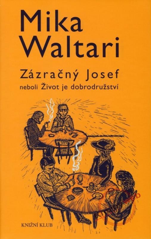Kniha: Zázračný Josef neboli Život je dobrodružství - Waltari Mika
