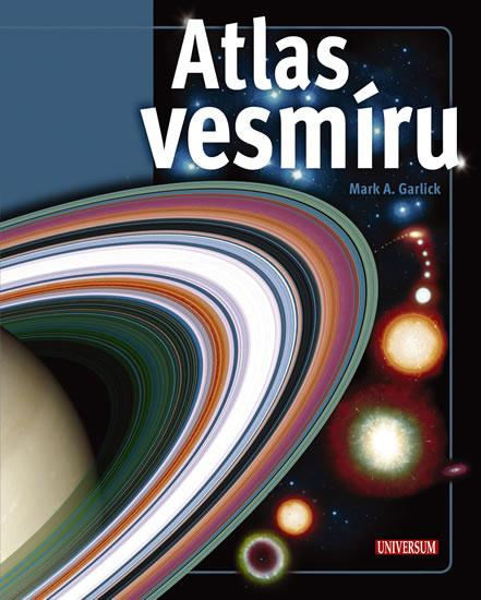 Kniha: Atlas vesmíru - Garlick Mark A.