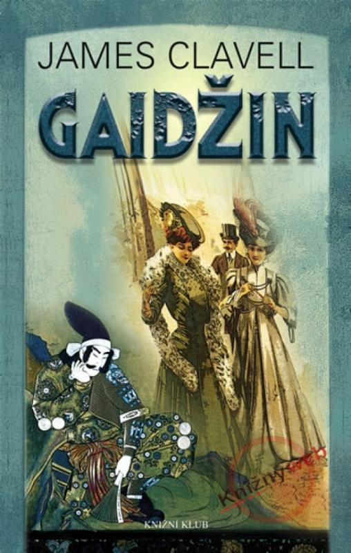 Kniha: Gaidžin - 3.vydání - Clavell James