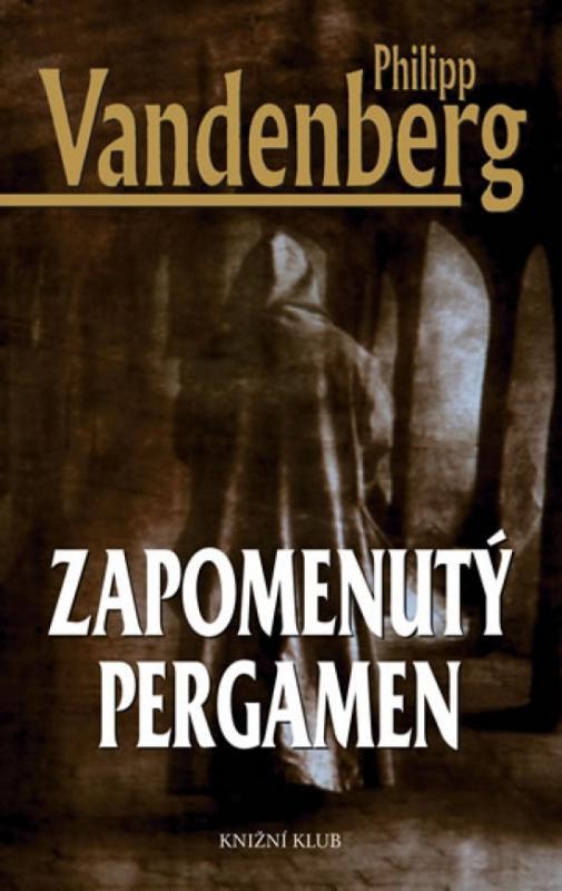 Kniha: Zapomenutý pergamen - Vandenberg Philipp