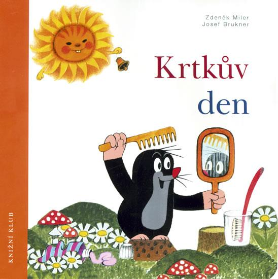 Kniha: Krtkův den - 8. vydání - Zdeněk Miler - Josef Brukner