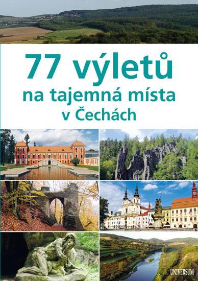 Kniha: 77 výletů na tajemná místa v Čechách - Paulík a kolektiv Ivo
