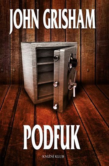 Kniha: Podfuk - Grisham John