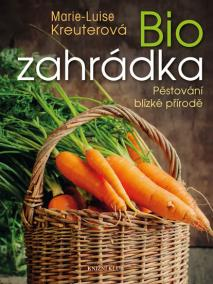 Biozahrádka - Pěstování blízké přírodě - 2. vydání