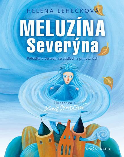 Kniha: Meluzína Severýna - Lehečková Helena