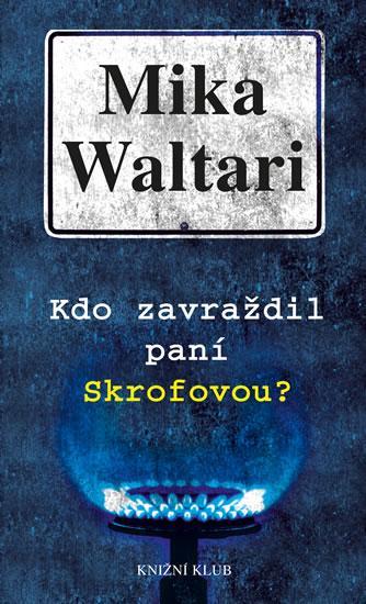 Kniha: Kdo zavraždil paní Skrofovou? - 2. vydání - Waltari Mika