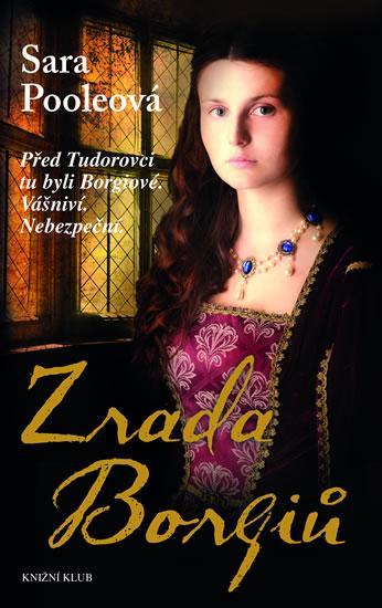 Kniha: Zrada Borgiů - Pooleová Sara