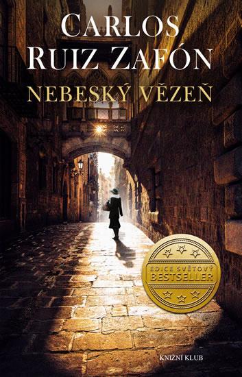 Kniha: Nebeský vězeň - Zafón Carlos Ruiz