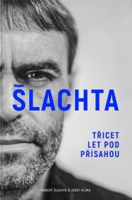 Robert Šlachta - Třicet let pod přísahou