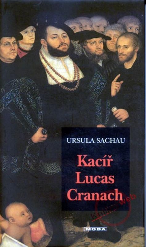 Kniha: Kacíř Lucas Cranachautor neuvedený