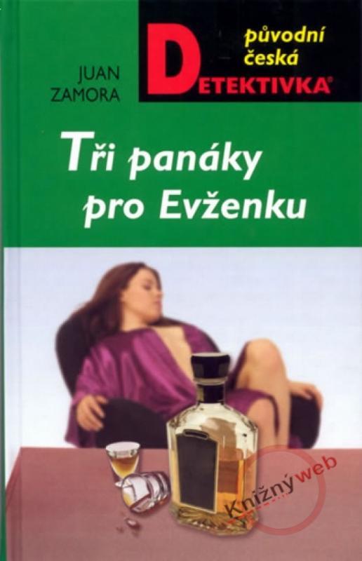 Kniha: Tři panáky pro Evženku - Zamora Juan