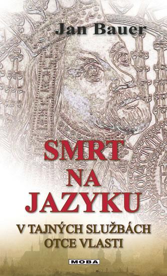Kniha: Smrt na jazyku - V tajných službách otce vlasti - Bauer Jan