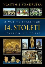 Život ve staletích - 14. století - Lexikon historie - 2. vydání