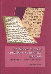 Důvěřovat v člověka a důvěřovat v Hospodina (JER 17,5 - 13)