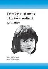 Dětský autismus v kontextu rodinné resilience
