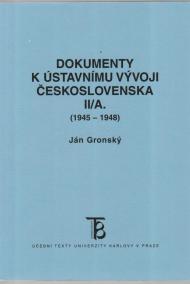 Dokumenty k ústavnímu vývoji Československa II/A. (1945-1948)