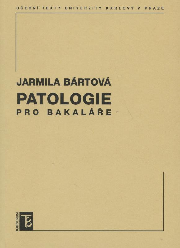 Kniha: Patologie pro bakaláře - Jarmila Bártová