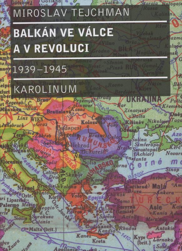 Kniha: Balkán ve válce a v revoluci - Miroslav Tejchman