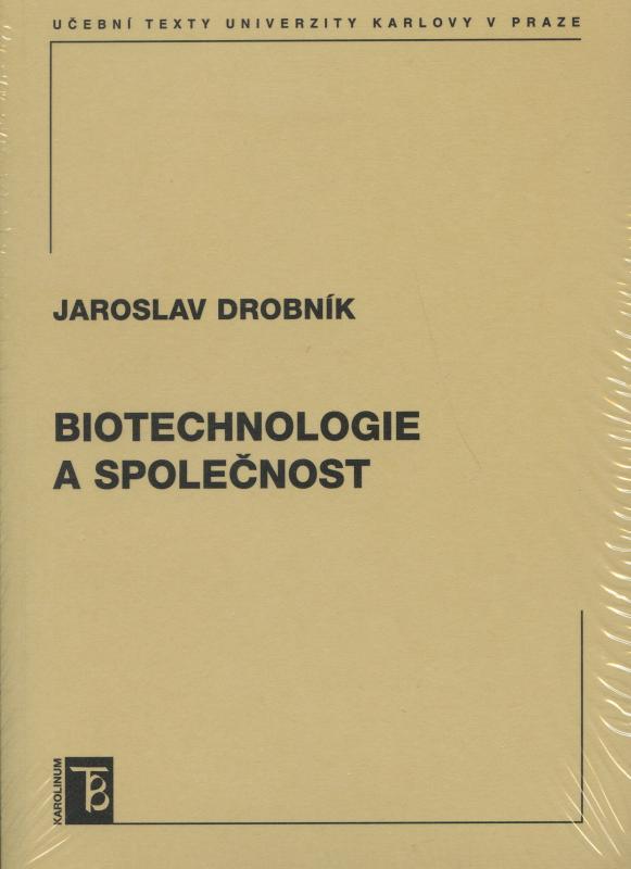 Kniha: Biotechnologie a společnost - Jaroslav Drobnik