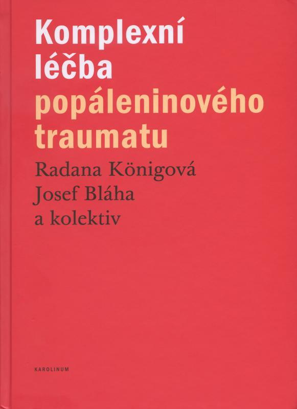 Kniha: Komplexní léčba popáleninového traumatu - Radana Königová