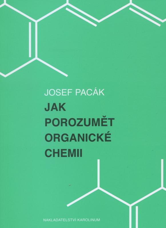 Kniha: Jak porozumět organické chemii - Josef Pacák