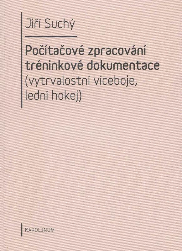 Kniha: Počítačové zpracování tréninkové dokumentace - Jiří Suchý