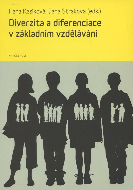 Kniha: Diverzita a diferenciace v základním vzdělávání - Hana Kasikova
