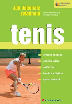 Jak dokonale zvládnout tenis