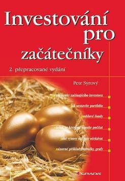 Kniha: Investování pro začátečníky - Syrový Petr