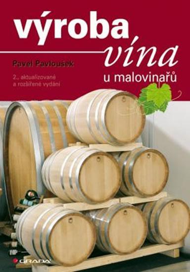Kniha: Výroba vína u malovinařů - Pavloušek Pavel