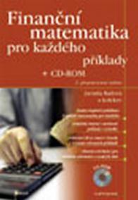Finanční matematika pro každého + CD–ROM